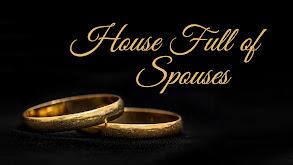 House Full of Spouses thumbnail