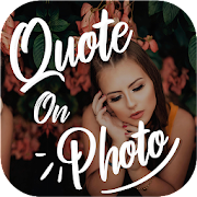 Quotes on photos, photo editor, photo text editor