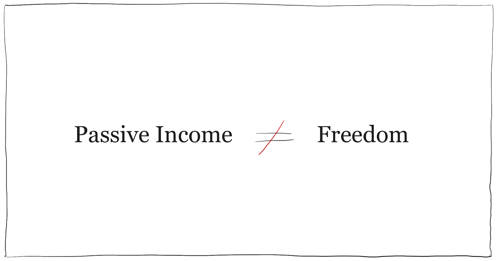 passive income isn't freedom