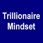 Trillionaire Mindset - How to Grow You Wealth