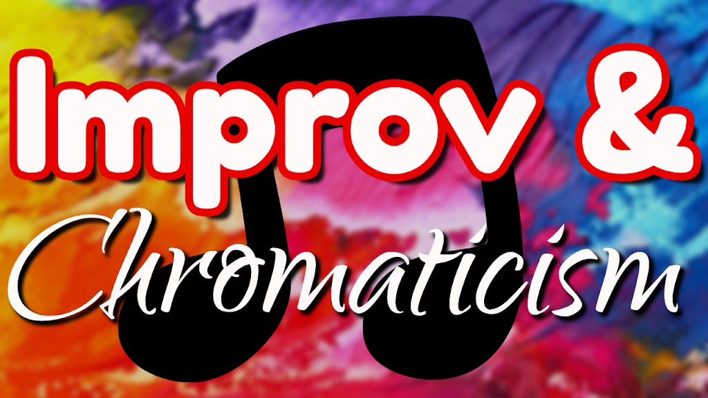 improv and chromaticism