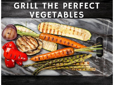 Grill the Perfect Vegetables