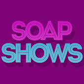 Soap Shows