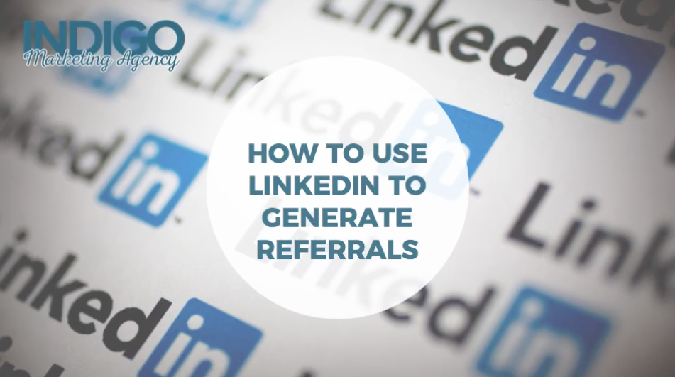 How to Use LinkedIn to Generate Referrals