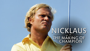Nicklaus: The Making of a Champion thumbnail