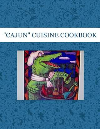"""CAJUN""  CUISINE    COOKBOOK"