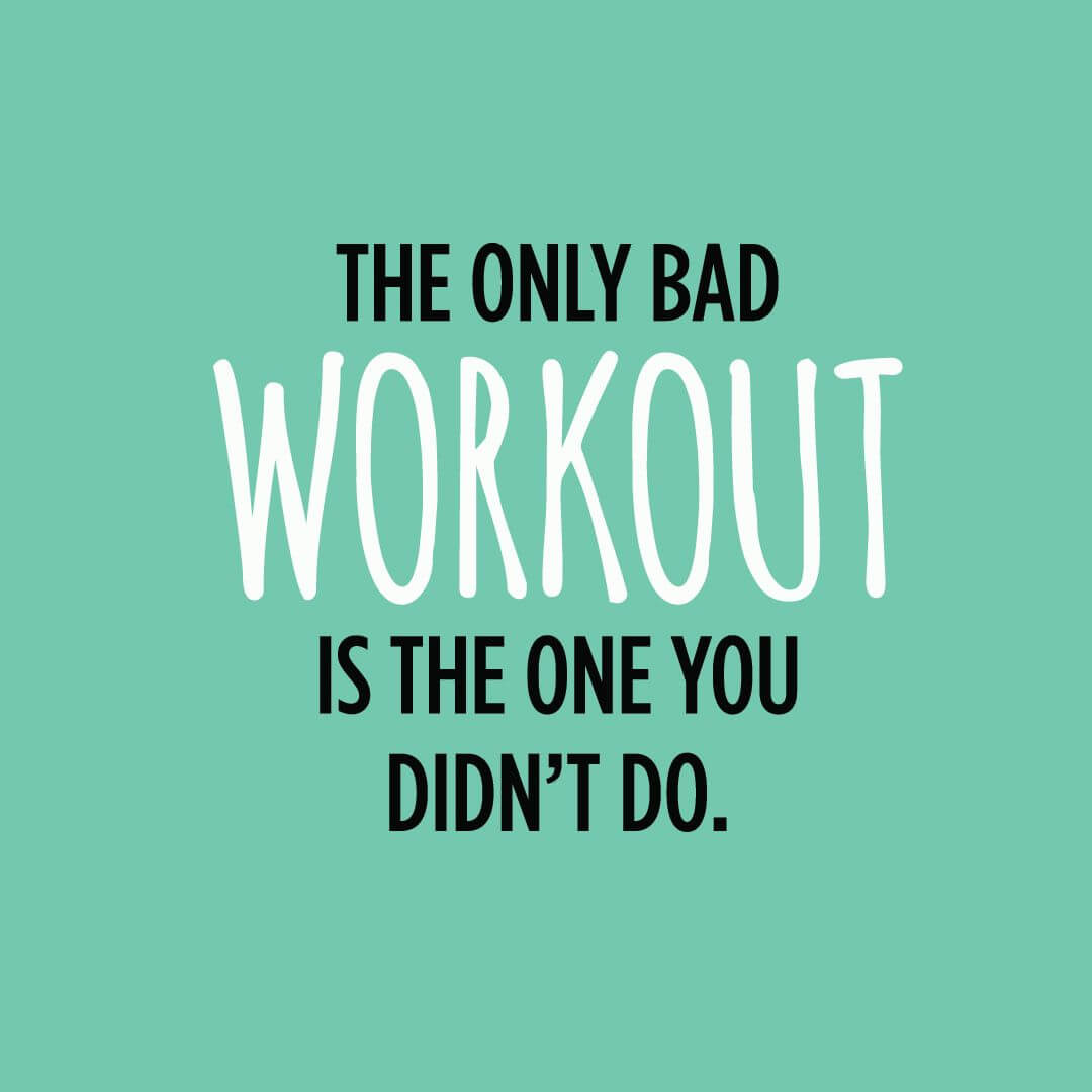The Only Bad workout is the one you didn't do!  #workout #nobadworkouts www.innovativehealthfitness.com