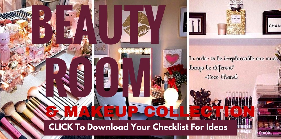 CLICK TO DOWNLOAD Your Checklist Of Ideas For Your Beauty Room & Makeup Collection