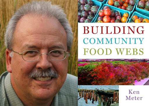 Why Ken Meter Is on a Mission to Build Community FoodWebs