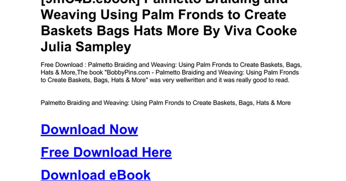 Palmetto Braiding And Weaving Using Palm Fronds To Create Baskets Bags Hats More Doc Google Drive