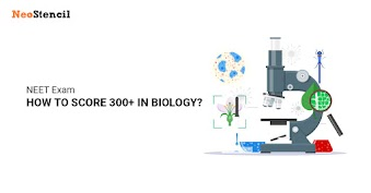 NEET 2019 How to score 300 Plus in Biology