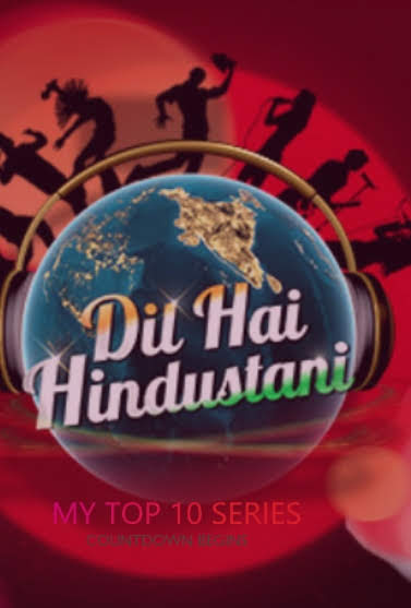 Dil Hai Hindustani -Top 10 India's Most Lovable Reality Shows