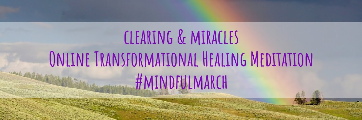 Clearing & Miracles | Online Transformational Healing Meditation 3 March 2019