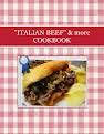 """""""ITALIAN BEEF""""  & more COOKBOOK"""