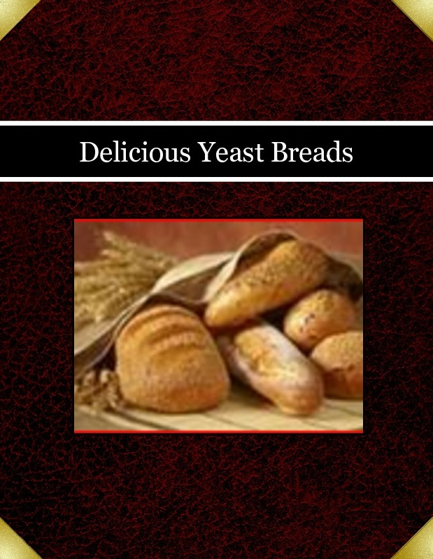 Delicious Yeast Breads