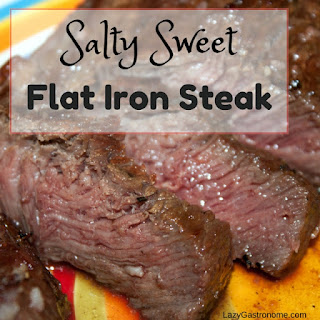 Salty Sweet Flat Iron Steak.