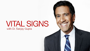 Vital Signs With Dr. Sanjay Gupta thumbnail