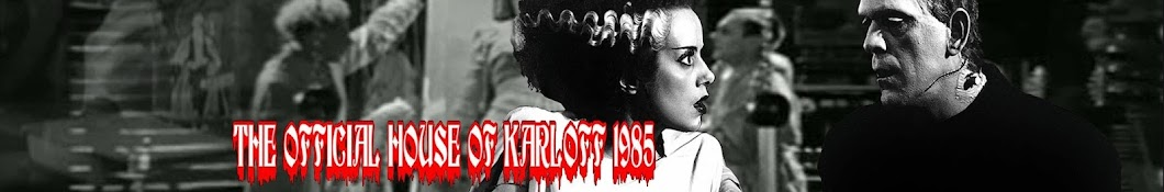 The Official House of Karloff 1985 Banner
