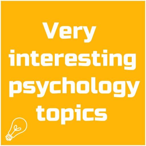 Very interesting psychology topics (app)