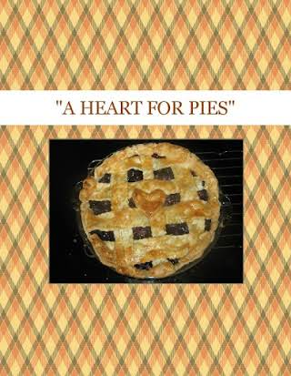 """A HEART FOR PIES"""