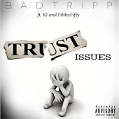 Trust Issues (feat. Kj & Filthy Fifty)