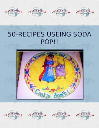 50-RECIPES USEING SODA POP!!