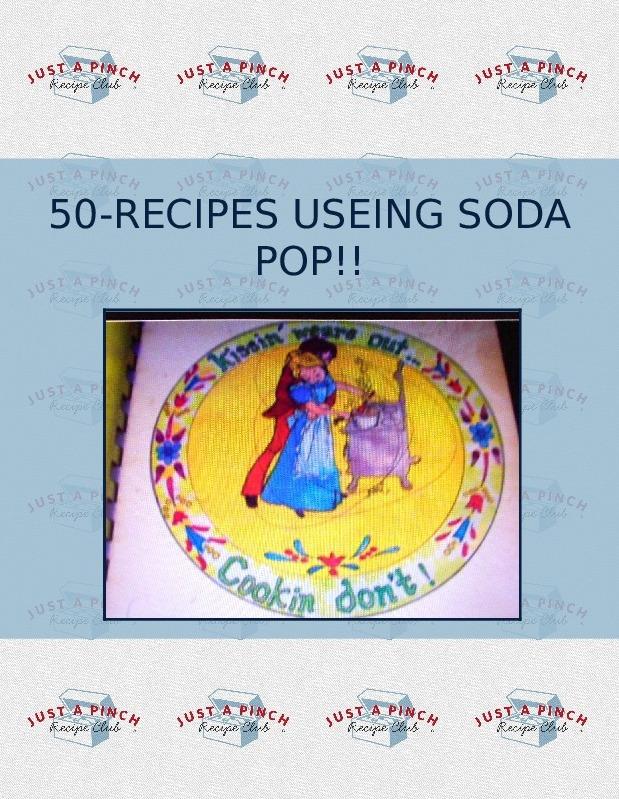 50-RECIPES USEING SODA POP!!