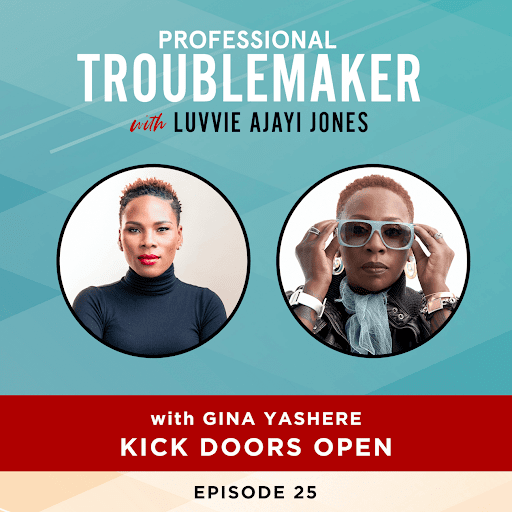 Kick Doors Open (with Gina Yashere) – Episode 25 of Professional Troublemaker