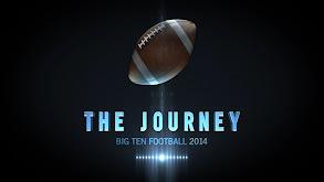 The Journey: Big Ten Football 2014 thumbnail