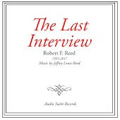 The Last Interview: Robert F Reed