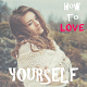 Download How to Love Yourself Free For PC Windows and Mac