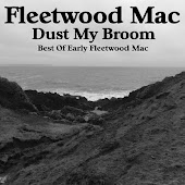 Dust My Broom Best of Early Fleetwood Mac