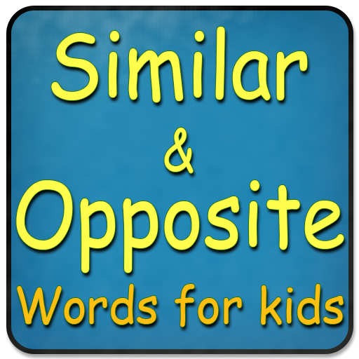 Similar and Opposite Words For Kids - Apps on Google Play