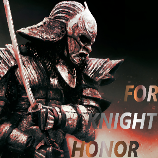 FOR KNIGHT HONOR