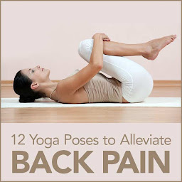 12 yoga poses to reduce back pain