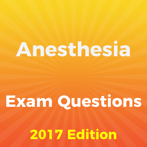 Anesthesia Exam Questions 2018 - Apps on Google Play
