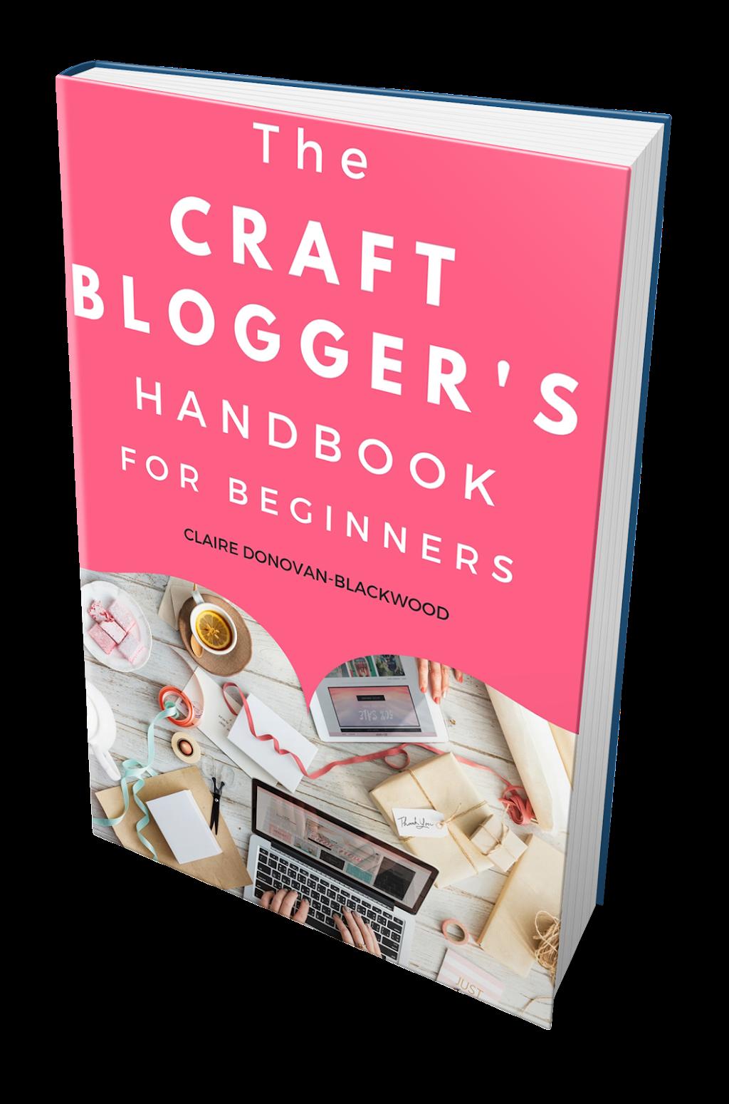 The Craft Blogger's Handbook - How To Start A Craft Blog
