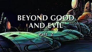 Beyond Good & Evil (Part 2): Promise Of Apocalypse