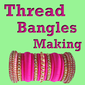 Thread Bangles Making VIDEOs