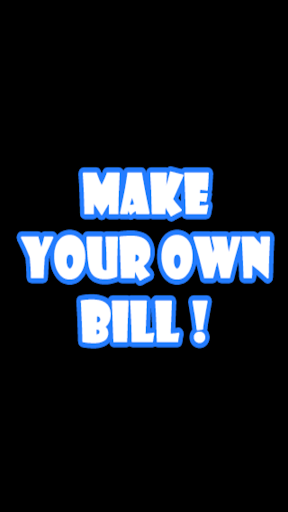 Make your Be Like Bill