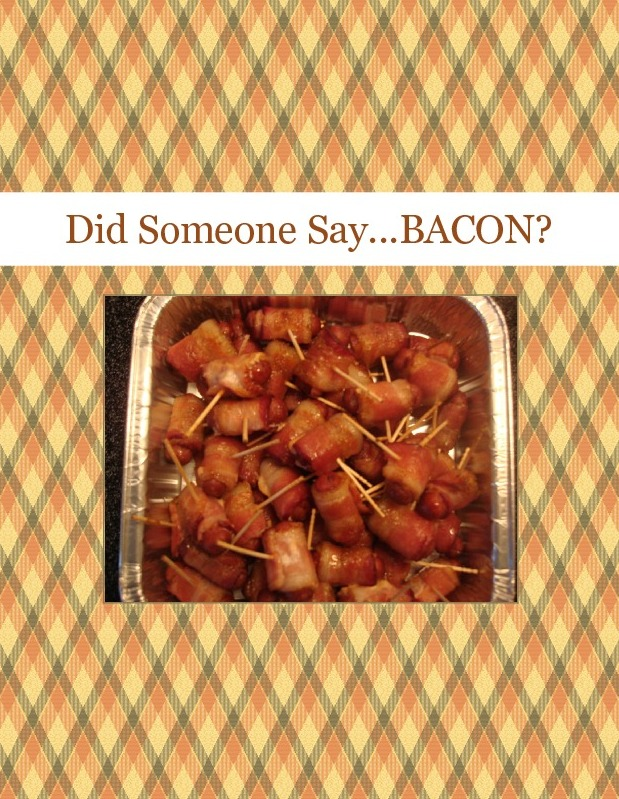 Did Someone Say...BACON?
