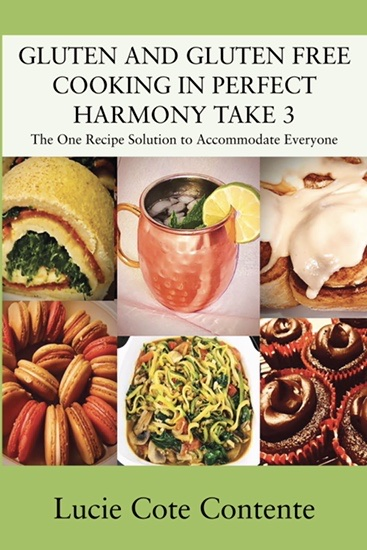 Gluten And Gluten Free Cooking In Perfect Harmony Take 3 Cookbook