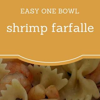 Easy One Bowl Shrimp Farfalle.