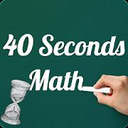 40 Seconds Mental Maths Game