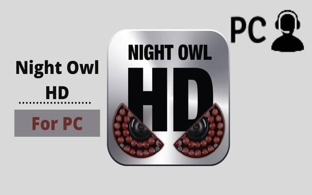 Night Owl HD For PC, Windows Or Mac