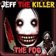 Jeff The KIller The Fog apk