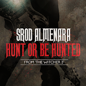 "Hunt or Be Hunted (From ""The Witcher 3"")"