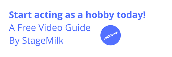 Start acting as a hobby today! [FREE Video Guide]