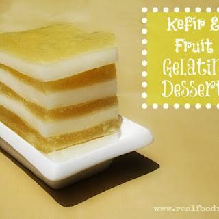 Kefir & Fruit Gelatin Dessert.
