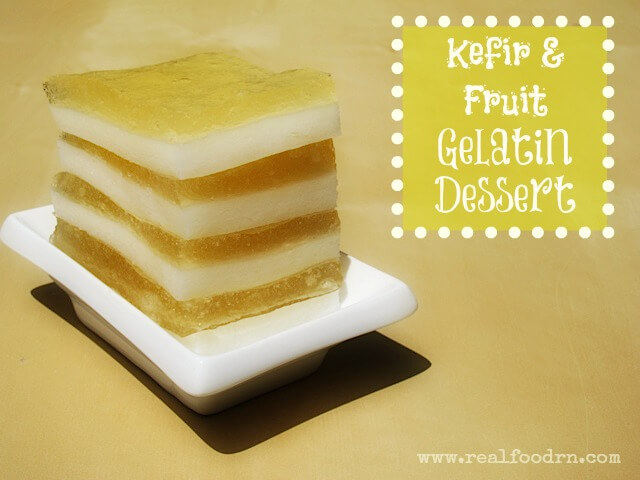 Kefir & Fruit Gelatin Dessert Recipe